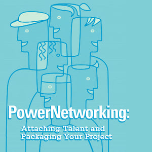 PowerNetworking: Attaching Talent and Packaging Your Project OnDemand Webinar