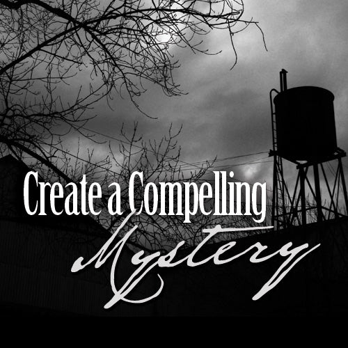 Create a Compelling Mystery: Storytelling, Suspects, Clues, Crime-Solving Methods, Conclusions, and More OnDemand Webinar