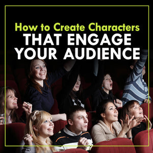 How to Create Characters that Engage Your Audience OnDemand Webinar