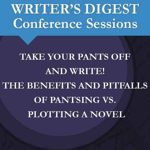 Take Your Pants Off and Write! The Benefits and Pitfalls of Pantsing vs. Plotting a Novel Audio Download