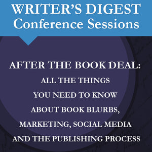 After the Book Deal: All the Things You Need to Know about Book Blurbs, Marketing, Social Media and the Publishing Process Audio Download