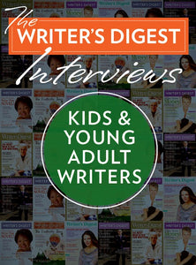 The Writer's Digest Interviews: Kids & Young Adult Writers Ebook