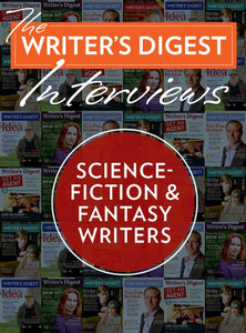 The Writer's Digest Interviews: Science Fiction & Fantasy Writers Ebook