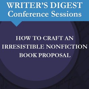 How to Craft an Irresistible Nonfiction Book Proposal