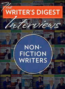 The Writer's Digest Interviews: Nonfiction Writers