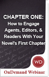 CHAPTER ONE: How to Engage Agents, Editors, & Readers With Your Novel's First Chapter OnDemand Webinar