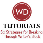 Six Strategies for Breaking Through Writer's Block