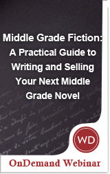 Middle Grade Fiction: A Practical Guide to Writing and Selling Your Next Middle Grade Novel OnDemand Webinar