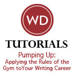 Pumping Up: Applying the Rules of the Gym to Your Writing Career OnDemand Webinar