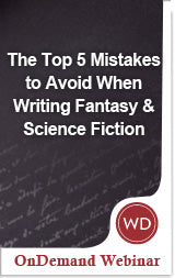 The Top 5 Mistakes to Avoid When Writing Fantasy and Science Fiction