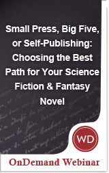 Small Press, Big Five, or Self-Publishing: Choosing the Best Path for Your Science Fiction and Fantasy Novel
