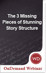 The 3 Missing Pieces of Stunning Story Structure