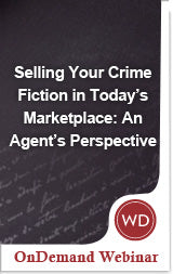 Selling Your Crime Fiction in Today's Marketplace: An Agent's Perspective