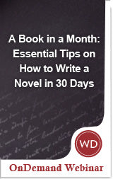 A Book in a Month: Essential Tips on How to Write a Novel in 30 Days