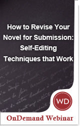 How to Revise Your Novel for Submission: Self-Editing Techniques that Work