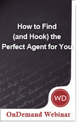 How to Find (and Hook) the Perfect Agent for You OnDemand Webinar