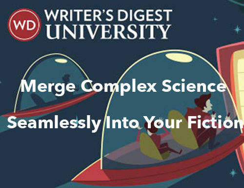 Merge Complex Science Seamlessly Into Your Fiction
