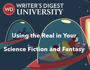 Using the Real in Your Science Fiction and Fantasy
