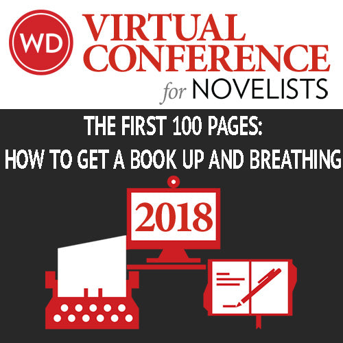 The First 100 Pages: How to Get a Book Up and Breathing