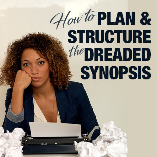 How to Plan and Structure the Dreaded Synopsis