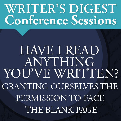Have I Read Anything You've Written? Granting Ourselves the Permission to Face the Blank Page Video Download