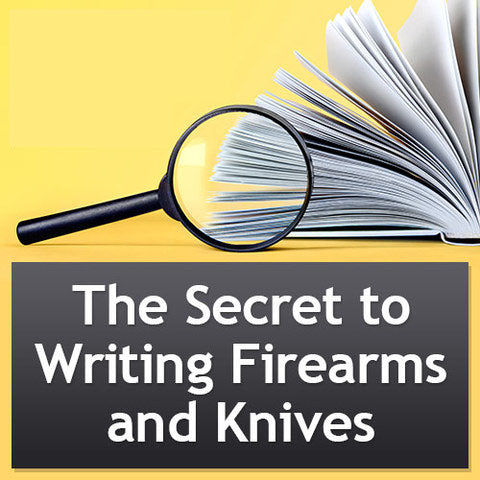 Writers Research Series: The Secret to Writing Firearms and Knives OnDemand Webinar