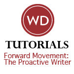 Forward Movement: The Proactive Writer