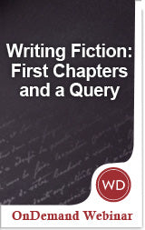 Writing Fiction: First Chapters and a Query OnDemand Webinar