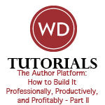 The Author Platform: How to Build It Professionally, Productively, and Profitably - Part II Video Download