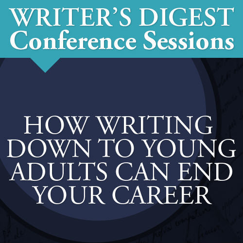 How Writing Down to Young Adults Can End Your Career