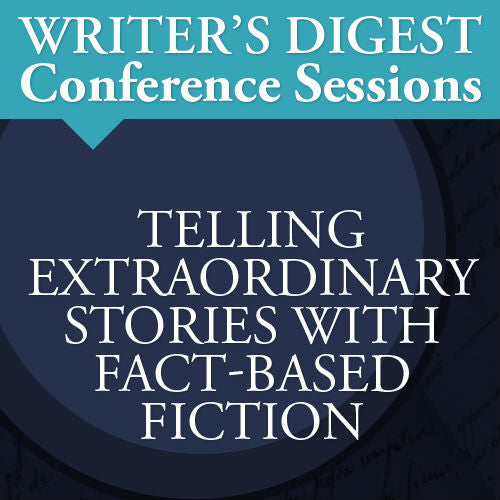 Telling Extraordinary Stories with Fact-Based Fiction