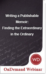 Writing a Publishable Memoir: Finding the Extraordinary in the Ordinary Video Download