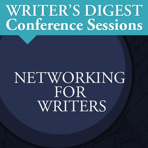 Networking for Writers: The Most Important Skill You Never Knew You Needed Video Download