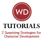 2 Surprising Strategies for Character Development: Character-Based and Plot-Driven Video Download