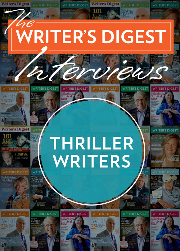 The Writer's Digest Interviews: Thriller Writers