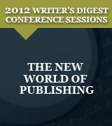 The New World of Publishing: 2012 Writer's Digest Conference Keynote