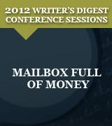 Mailbox Full of Money: 2012 Writer's Digest Conference Session