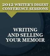 Writing and Selling Your Memoir: 2012 Writer's Digest Conference Session