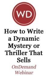 How to Write a Dynamite Mystery or Thriller That Sells OnDemand Webinar