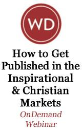How to Get published in the Inspirational and Christian Markets OnDemand Webinar