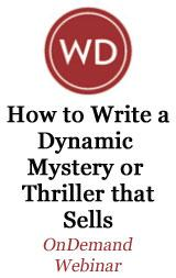 How to Write a Dynamite Mystery or Thriller That Sells: Learn to Charge & Plot Your Fiction Like a Pro OnDemand Webinar