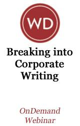 Breaking Into Corporate Writing OnDemand Webinar