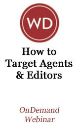 How to Target Agents and Editors: Market Your Novel to the Right People OnDemand Webinar