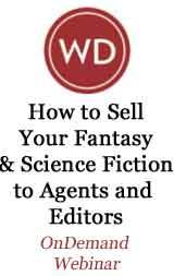 How to Sell Your Fantasy & Science Fiction to Agents and Editors OnDemand Webinar