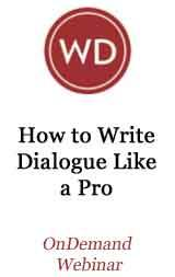 How To Write Dialogue Like A Pro OnDemand Webinar