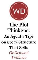 The Plot Thickens: An Agents Tips on Story Structures That Sell OnDemand Webinar