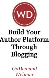Build Your Author Platform Through Blogging OnDemand Webinar