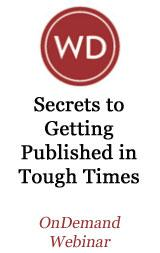 Secrets to Getting Published in Tough Times - OnDemand Webinar