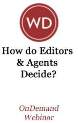 How Do Editors & Agents Decide? OnDemand Webinar