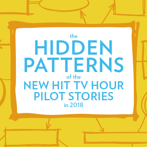 The Hidden Patterns of the New Hit TV Hour Pilot Stories in 2018 OnDemand Webinar